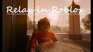 Relax in Roblox with Relaxing music