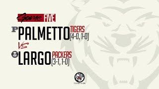 3 Palmetto Vs. 9 Largo Varsity Football 9.20.2019