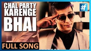 Latest Hindi Song - Chal Party Karenge Bhai - King Maddy | Full Song