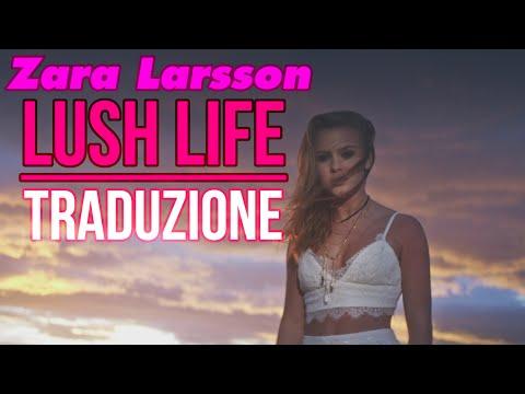 Zara Larsson - Lush Life (TRADUZIONE IN ITALIANO)