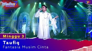 Taufiq - Fantasia Musim Cinta | Minggu 3 | #Mentor7