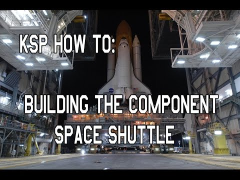 KSP How To: Building the Component Space Shuttle (CSS)