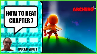 Archero How to Beat Chapter 7 (all 10 levels) No Reroll - All 12 Bosses