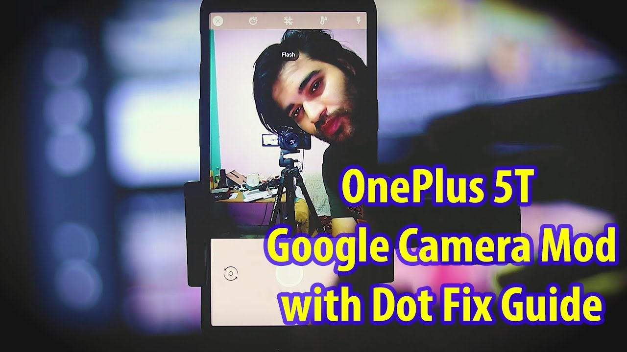 OnePlus 5/5T Google Camera Gcam Port App with Arnova Dotfix | How to Run  Gcam in OP5T | G4N Hindi
