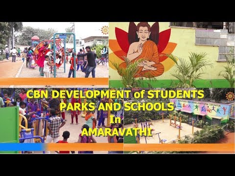 CBN DEVELOPMENT of STUDENTS PARKS AND SCHOOLS || Latest work updates AMARAVATHI