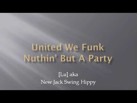 United We Funk - Nuthin' But A Party