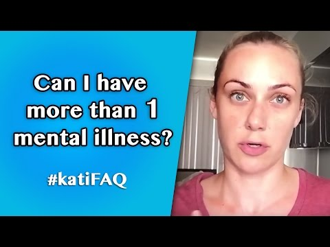 Can someone have more than one mental illness? #KatiFAQ