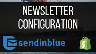 Shopify - Comment configurer sa newsletter avec SendinBlue ?
