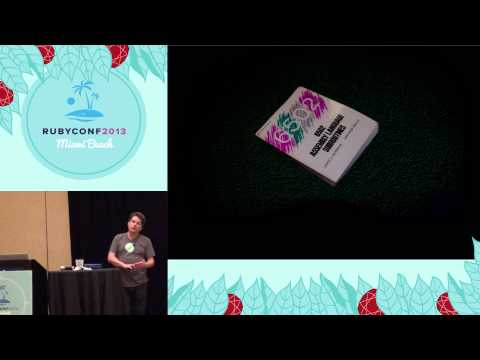 Ruby Conf 2013 - Eliminating branching, nil and attributes - let's get weird