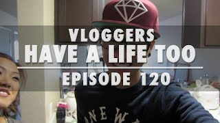 Ep.123 Vloggers Have A Life Too!| WahlieTV