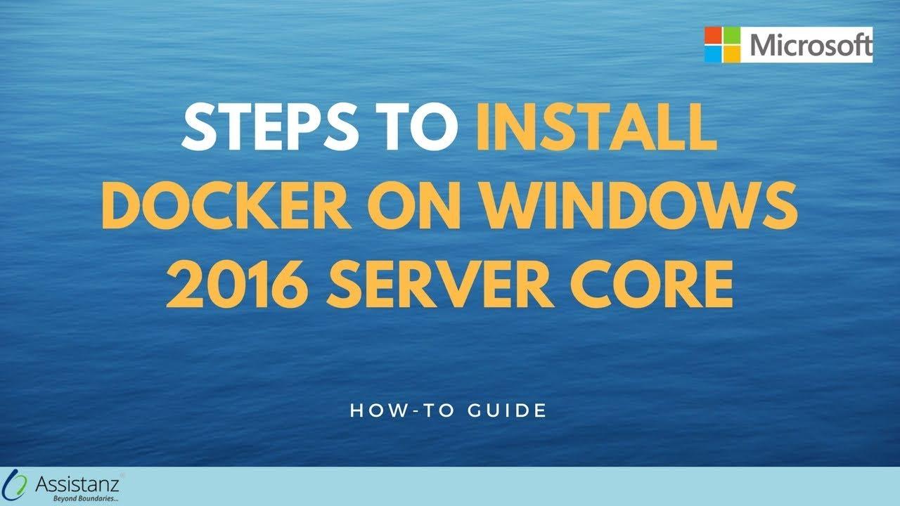 Steps to Install Docker on Windows 2016 Server Core
