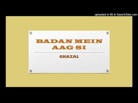 Ghazal: Badan Mein Aag Si Chehra Gulaab Jaisa Hai