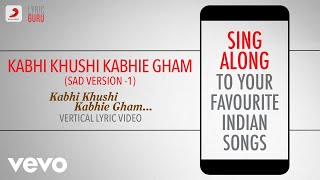 Gambar cover Kabhi Khushi Kabhie Gham-Sad Version 1 - Official Bollywood Lyrics|Sonu Nigam