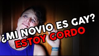 MI NOVIO ES GAY? - GORDO