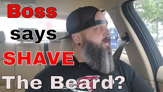 Beard and your job | Boss says to shave .....