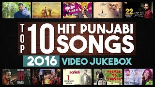 Top 10 Songs of 2016 | Punjabi Popular Songs | White Hill Music