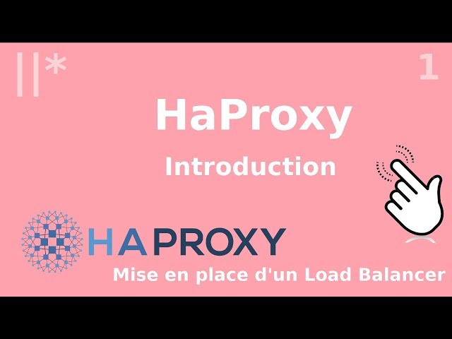 HAPROXY - 1. INTRODUCTION ET PRESENTATION