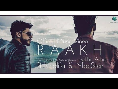Hip Hop Kashmir | R A A K H | ft MacStar & Khalifa | Raakh | Official Music Video | Latest 2018