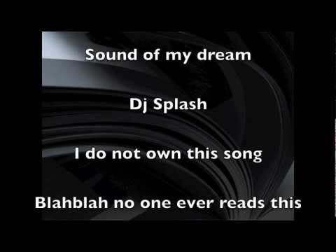 Dj Splash - Sound of my dream - Lyrics on screen
