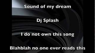 Dj Splash - Sound of my dream - Lyrics on screen