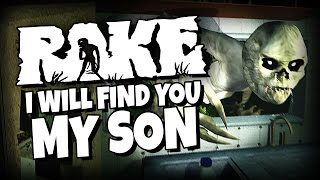 Rake - I will find you My son.