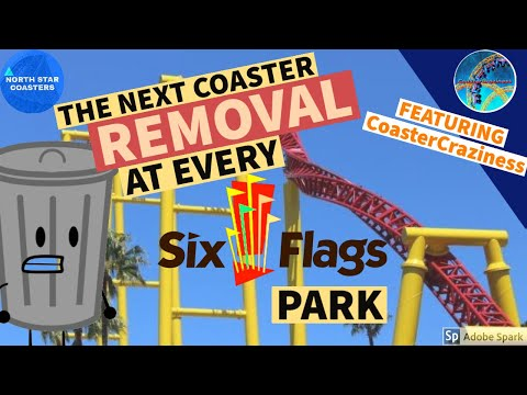 The Next Coaster Removal At Every Six Flags Park (Feat.  CoasterCraziness)