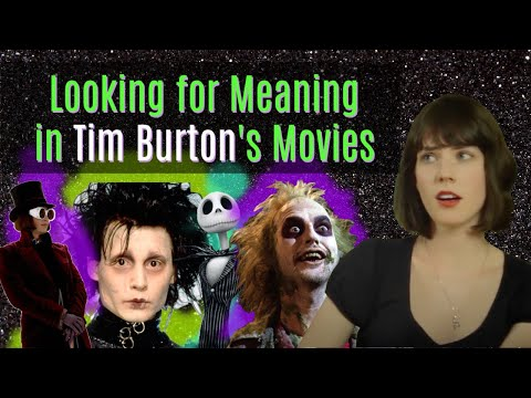 Looking For Meaning in Tim Burton's Movies
