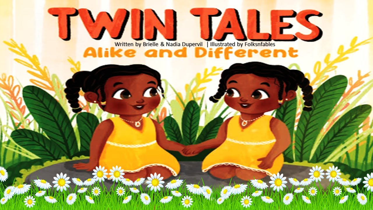 Twin Tales:Alike and Different by Brielle & Nadia Dupervil   Kids Books Read Aloud   Childrens Books