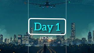 HONNE - Day 1(Lirik terjemahan)