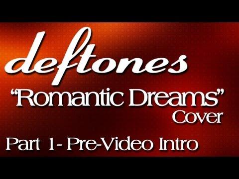 "deftones- ""romantic dreams"" acoustic style! cover part 1- pre-video intro"