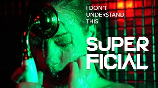 Super Ficial - I Don't Understand This