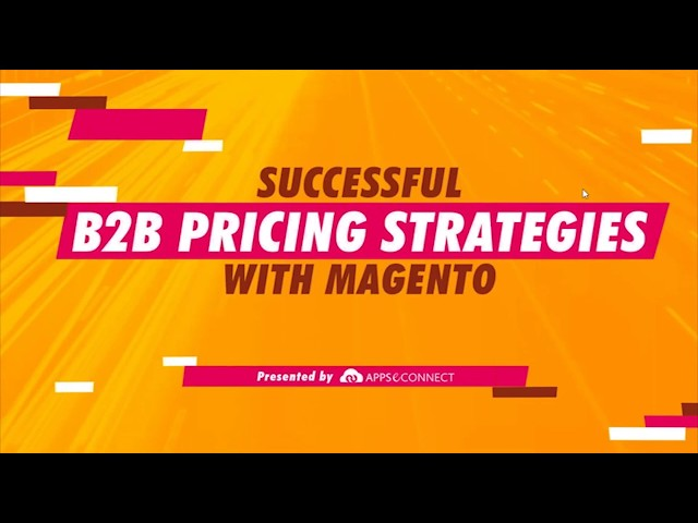 Webinar: Successful B2B Pricing Strategies with Magento | APPSeCONNECT