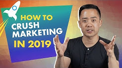 How to Crush Your Marketing for 2019 and Beyond