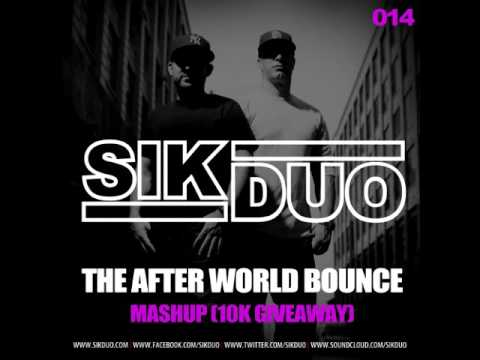 The Afterworld Bounce (SikDuo Mashup)