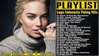 25 Lagu Indonesia  2017 Paling Hits - Lagu Pop Indonesia Terbaru 2017 Terlaris