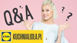 Daria Ładocha odpowiada na Wasze pytania!   Q&A w Kuchni Lidla