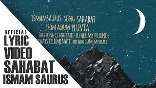 Baixar Ismam Saurus - Sahabat (Official Lyric Video)