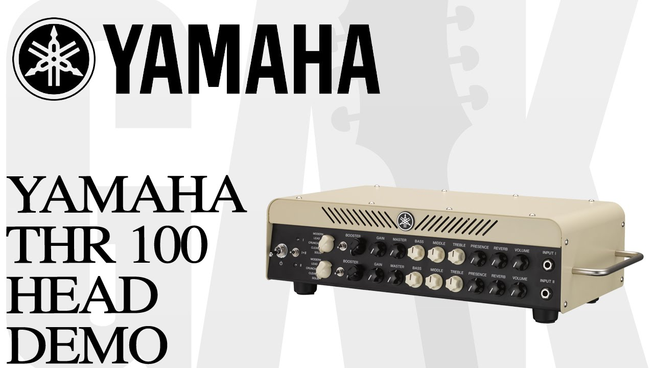 Yamaha thr 100 watt guitar amp head demo at gak youtube for Yamaha thr amplifier