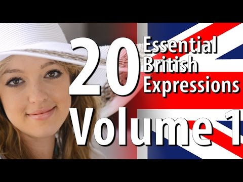 20 Essential British English Expressions - Volume 1