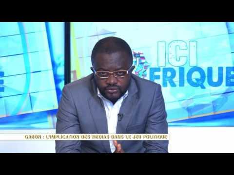 ICI L'AFRIQUE - GABON : L'IMPLICATION DES MEDIAS DANS LE JEU POLITIQUE