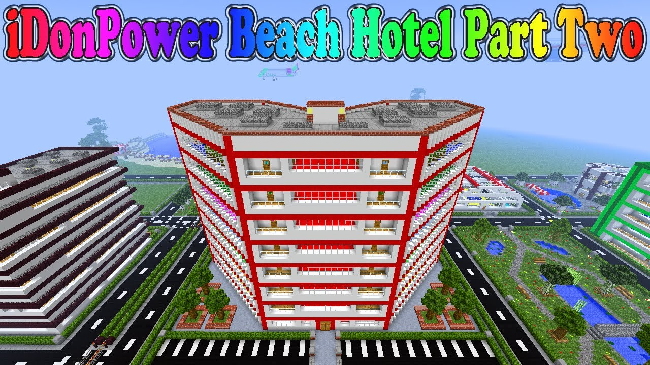 Minecraft IDonPower Beach Hotel Part Two