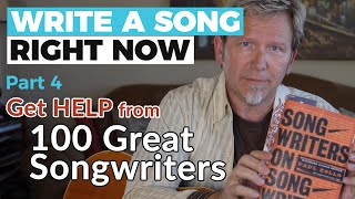 WRITE A SONG, RIGHT NOW - Part 4: Get HELP from 100 Great Songwriters — Guitar Discoveries