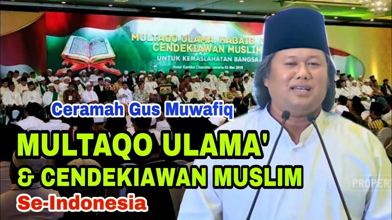 Ceramah Gus Muwafiq Di Acara Multaqo Ulama Cendekiawan