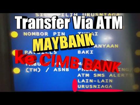 Cara Transfer Via Atm Maybank Ke Cimb Bank Youtube