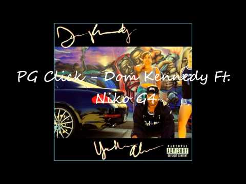 Dom Kennedy (ft. Niko G4) - PG Click