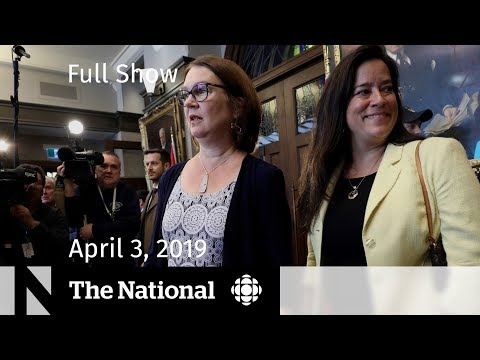 WATCH LIVE: The National for April 3, 2019