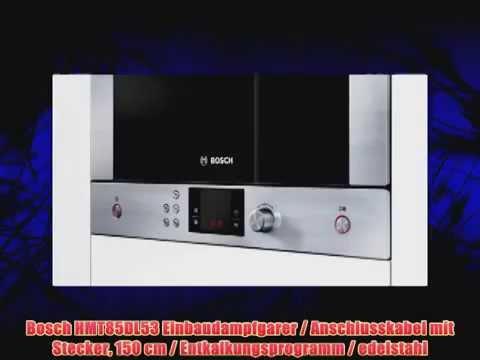 DIE BESTEN Bosch HMT85DL53 Einbaudampfgarer / Anschlusskabel mit ... | {Einbaudampfgarer 15}
