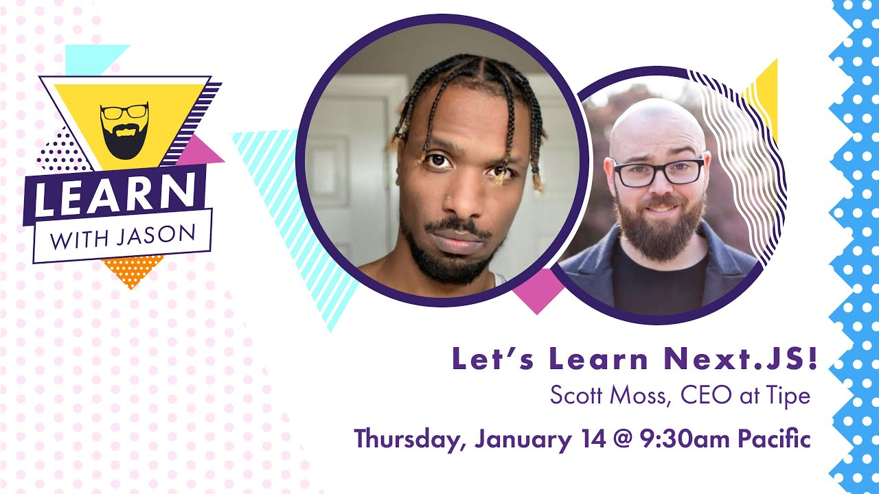 Learn Next.js! (with Scott Moss) — Learn With Jason