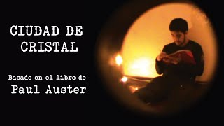 Ciudad De Cristal De Paul Auster Mediometraje Youtube