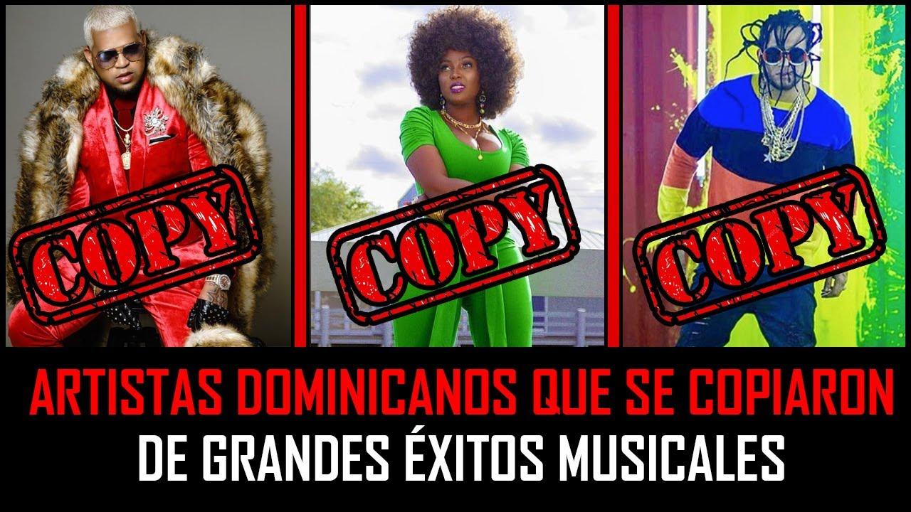 Artistas Dominicanos que se copiaron de grandes Éxitos Musicales 2019